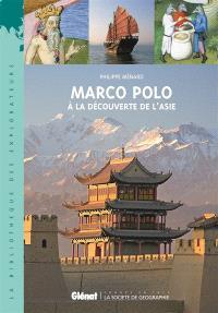 Marco Polo : à la découverte de l'Asie