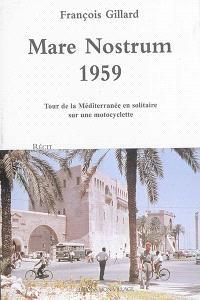 Mare Nostrum 1959 : tour de la Méditerranée en solitaire sur une motocyclette