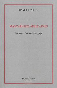 Mascarades africaines : souvenirs d'un étonnant voyage