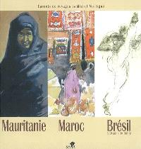 Mauritanie, Maroc, Brésil (Salvador de Bahia) : carnets de voyages