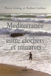 Méditerranée entre clochers et minarets