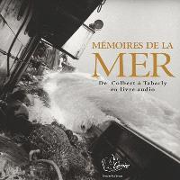 Mémoires de la mer : de Colbert à Tabarly