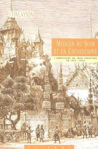 Mission au Siam et en Cochinchine : l'ambassade de John Crawfurd en 1821-1822