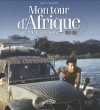 Mon tour d'Afrique, 1953-1954