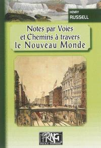 Notes par voies & chemins à travers le Nouveau Monde