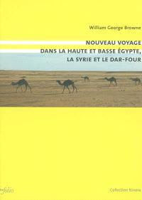 Nouveau voyage dans la Haute et la Basse Egypte, la Syrie et le Darfour