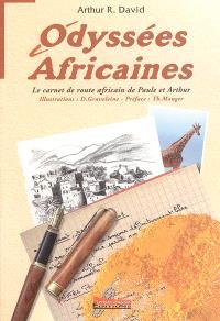 Odyssées africaines : Le carnet de route africain de Paule et Arthur. Volume 1, Angers-Khartoum