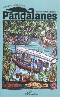 Pangalanes : retour à Madagascar : récit de voyage