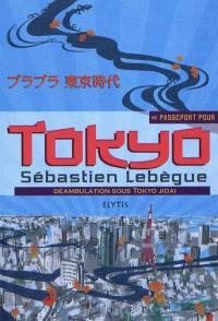 Passeport pour Tokyo : déambulation sous Tokyo Jidai