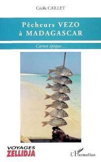 Pêcheurs vezo à Madagascar : carnet épique...