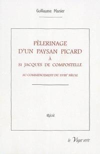 Pèlerinage d'un paysan picard à Saint-Jacques-de-Compostelle au commencement du XVIIIe siècle