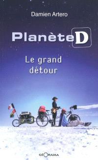 Planète D : le grand détour