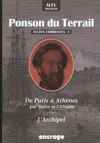 Ponson du Terrail, textes commentés. Volume 1, De Paris à Athènes ; L'archipel