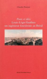 Ponts et idées : Louis-Léger Vauthier, un ingénieur fouriériste au Brésil : Pernambouc (1840-1846...)