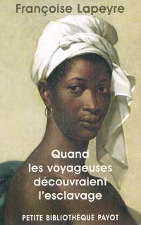 Quand les voyageuses découvraient l'esclavage
