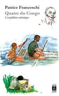 Quatre du Congo : l'expédition initiatique