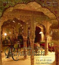 Rajasthan, Delhi-Agra : un art de vivre indo-musulman