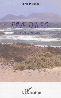 Rêve d'îles : récits littéraires