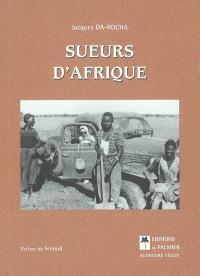 Sueurs d'Afrique : aventure vécue