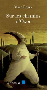 Sur les chemins d'Oxor : chroniques méditerranéennes (2003-2004)