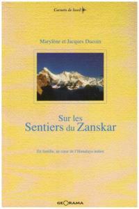 Sur les sentiers du Zanskar : en famille au coeur de l'Himalaya indien
