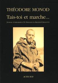 Tais-toi et marche... : journal d'exploration El-Ghallaouya-Aratane-Chinguetti, décembre 1953-janvier 1954