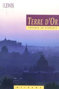 Terre d'or : voyages en Birmanie