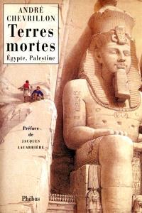 Terres mortes : Haute-Egypte, Palestine