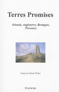Terres promises : Irlande, Angleterre, Bretagne, Provence