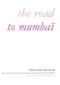 The road to Mumbaï : petits tableaux indiens