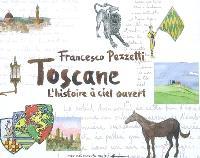 Toscane : l'histoire à ciel ouvert