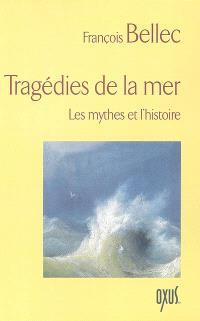 Tragédies de la mer : les mythes et l'histoire