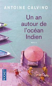 Un an autour de l'océan Indien : récit de voyage