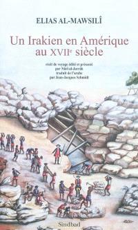 Un Irakien en Amérique au XVIIe siècle : 1668-1683 : récit de voyage
