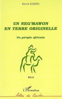 Un Neg' Mawon en terre originelle : un périple africain