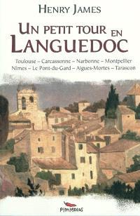 Un petit tour en Languedoc : Toulouse, Carcassonne, Narbonne, Montpellier, Nîmes, Le Pont-du-Gard, Aigues-Mortes, Tarascon