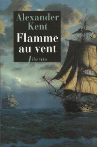 Une aventure de Richard Bolitho, Flamme au vent