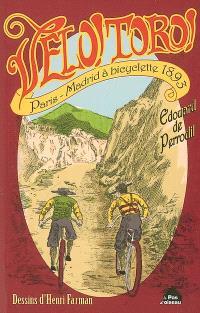 Vélo ! Toro ! : Paris-Madrid à bicyclette en 1893