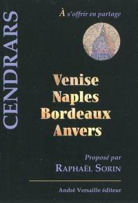 Venise, Naples, Bordeaux, Anvers