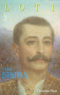 Vers Ispahan. Suivi de Notes prises en Perse