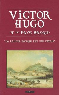 Victor Hugo et le Pays basque : la langue basque est une patrie