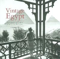 Vintage Egypt : crusing the Nile in the golden age of travel