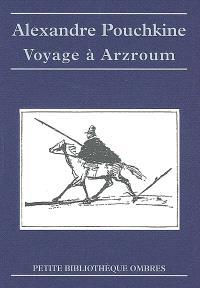 Voyage à Arzroum : au cours de la campagne de 1829