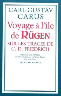 Voyage à l'île de Rügen : sur les traces de Caspar David Friedrich