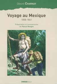 Voyage au Mexique : 1858-1861