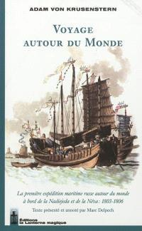 Voyage autour du monde : la première expédition maritime russe autour du monde à bord de la Nadiejeda et de la Néva : 1803-1806