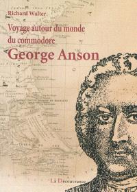 Voyage autour du monde du commodore George Anson : 1740-1744