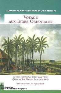Voyage aux Indes orientales : un jeune Allemand au service de la VOC : Afrique du Sud, Maurice, Java (1671-1676)