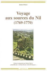 Voyage aux sources du Nil (1769-1770). Précédé de James Bruce, l'anti-Rimbaud