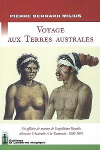 Voyage aux terres australes : un officier de marine de l'expédition Baudin découvre l'Australie et la Tasmanie, 1800-1804